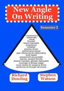 New Angle on Writing (Semester 2) - Dowling, Richard - Two Hands Approach Publishing