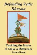 Defending Vedic Dharma - Knapp, Stephen - Createspace