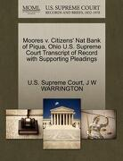 Moores V. Citizens' Nat Bank of Piqua, Ohio U.S. Supreme Court Transcript of Record with Supporting Pleadings - Warrington, J. W. - Gale, U.S. Supreme Court Records