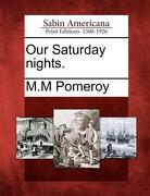 Our Saturday Nights. - Pomeroy, M. M. - Gale, Sabin Americana