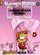 El Pequeno Spirou 11 Jamas Seras Grande! - Tome,Jean-Richard Geurts - Ediciones Kraken