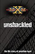 Unshackled - Byrd, Jonathan - Xulon Press