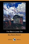 The Man in Lower Ten (Dodo Press) - Rinehart, Mary Roberts - Dodo Press