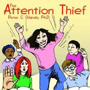 The Attention Thief - Orlando Ph. D., Peter C. - Authorhouse