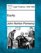 Equity. - Pomeroy, John Norton - Gale, Making of Modern Law