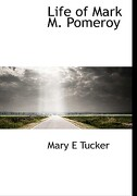 Life of Mark M. Pomeroy - Tucker, Mary E. - BiblioLife
