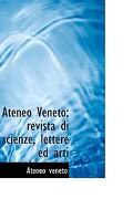 Ateneo Veneto: Revista Di Scienze, Lettere Ed Arti - Veneto, Ateneo - BiblioLife