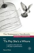 John Ford Tis Pity She`s a Whore - White, Martin - Palgrave Macmillan