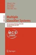 Multiple Classifier Systems: 6th International Workshop, MCS 2005, Seaside, CA, USA, June 13-15, 2005, Proceedings - Oza, Nikunj C. - Springer