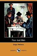 Four Just Men (Dodo Press) - Wallace, Edgar - Dodo Press