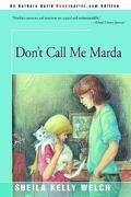 Don't Call Me Marda - Welch, Sheila Kelly - Backinprint.com