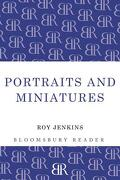 Portraits and Miniatures - Jenkins, Roy - Bloomsbury Reader