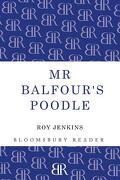 MR Balfour's Poodle - Jenkins, Roy - Bloomsbury Reader