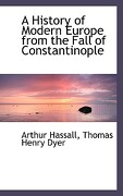 A History of Modern Europe from the Fall of Constantinople - Hassall, Arthur - BiblioLife