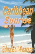 Caribbean Sunrise - Bell-Pearson, Edna - Createspace