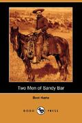 Two Men of Sandy Bar (Dodo Press) - Harte, Bret - Dodo Press