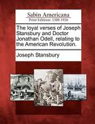 The Loyal Verses of Joseph Stansbury and Doctor Jonathan Odell, Relating to the American Revolution. - Stansbury, Joseph - Gale, Sabin Americana
