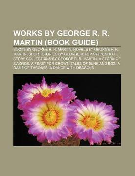 portada works by george r. r. martin (book guide): books by george r. r. martin, novels by george r. r. martin, short stories by george r. r. martin