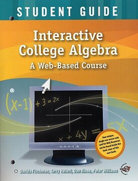 portada interactive college algebra, student guide: a web-based course [with cdrom]