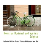 Notes on Doctrinal and Spiritual Subjects - Faber, Frederick William - BiblioLife