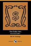 The Dollar Hen (Illustrated Edition) (Dodo Press) - Hastings, Milo M. - Dodo Press