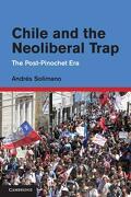Chile and the Neoliberal Trap - Solimano, Andres - Cambridge Univ Pr