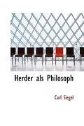 Herder ALS Philosoph - Siegel, Carl - BiblioLife