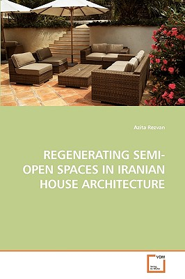 Regenerating semi open spaces in iranian house env o for Semi open spaces