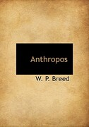 Anthropos - Breed, W. P. - BiblioLife