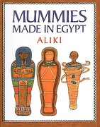 mummies made in egypt - aliki,aliki - perfection learning