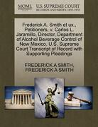 Frederick A. Smith Et UX., Petitioners, V. Carlos L. Jaramillo, Director, Department of Alcohol Beverage Control of New Mexico. U.S. Supreme Court Tra - Smith, Frederick A. - Gale, U.S. Supreme Court Records