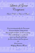 Letters of Great Composers: Mozart, Beethoven, Liszt, and Wagner - Lulu Press - Lulu Press