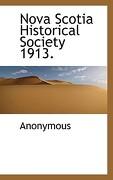 Nova Scotia Historical Society 1913. - Anonymous - BiblioLife