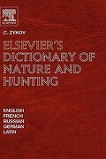 Elsevier's Dictionary of Nature and Hunting: In English, French, Russian, German and Latin - Simmons, Dan Van Der - Elsevier Science & Technology