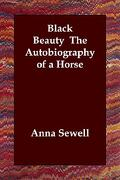 Black Beauty the Autobiography of a Horse - Sewell, Anna - Echo Library