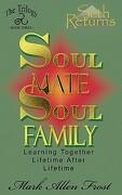 Soul Mate Soul Family - Frost, Mark Allen - Seth Returns Publishing