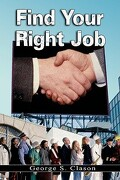 Find Your Right Job - Clason, George S. - WWW.Bnpublishing.com