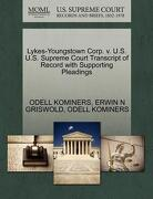 Lykes-Youngstown Corp. V. U.S. U.S. Supreme Court Transcript of Record with Supporting Pleadings - Kominers, Odell - Gale, U.S. Supreme Court Records