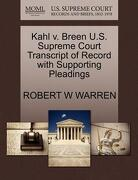 Kahl V. Breen U.S. Supreme Court Transcript of Record with Supporting Pleadings - Warren, Robert W. - Gale, U.S. Supreme Court Records