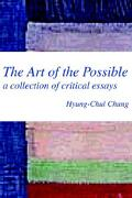The Art of the Possible: A Collection of Critical Essays - Chung, Hyung-Chul - Writers Club Press