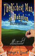 The Richest Man in Babylon - Illustrated - Clason, George S. - WWW.Bnpublishing.com