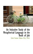 An Inductive Study of the Metaphorical Language in the Book of Job - Palmer, Earle Fenton - BiblioLife