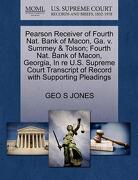 Pearson Receiver of Fourth Nat. Bank of Macon, Ga. V. Summey & Tolson; Fourth Nat. Bank of Macon, Georgia, in Re U.S. Supreme Court Transcript of Reco - Jones, Geo S. - Gale, U.S. Supreme Court Records
