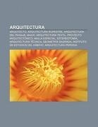arquitectura: arquitecto, arquitectura rupestre, arquitectura del paisaje, maxxi, arquitectura textil, proyecto arquitect nico, mall - fuente wikipedia - books llc, wiki series