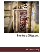 Imaginary Obligations - Colby, Frank Moore - BCR (Bibliographical Center for Research)
