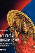 Interpreting Christian History - Euan Cameron - Wiley-Blackwell
