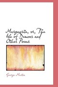 Marguerite, Or, the Isle of Demons and Other Poems - Martin, George - BiblioLife