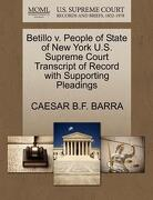 Betillo V. People of State of New York U.S. Supreme Court Transcript of Record with Supporting Pleadings - Barra, Caesar B. F. - Gale, U.S. Supreme Court Records