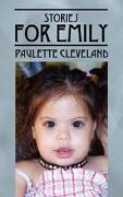 stories for emily - paulette cleveland - outskirts press
