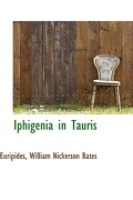 Iphigenia in Tauris - William Nickerson Bates, Euripides - BiblioLife